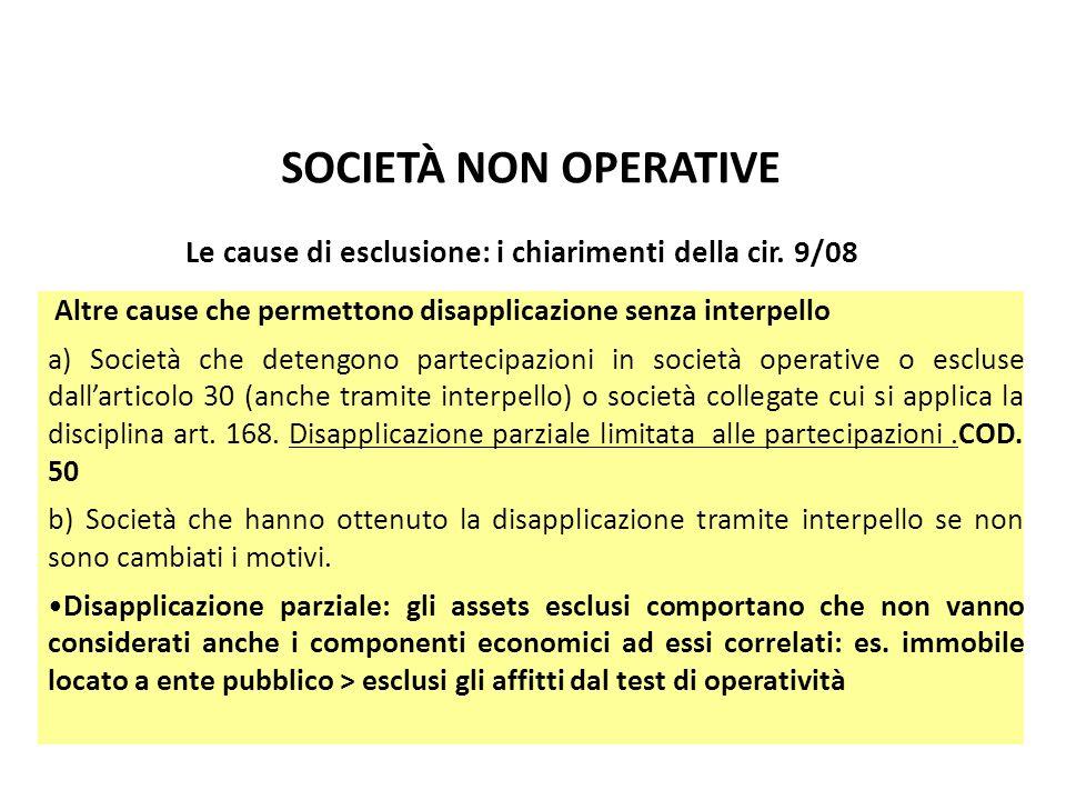 SOCIETÀ NON OPERATIVE Altre cause che permettono disapplicazione senza interpello a) Società che detengono partecipazioni in società operative o esclu