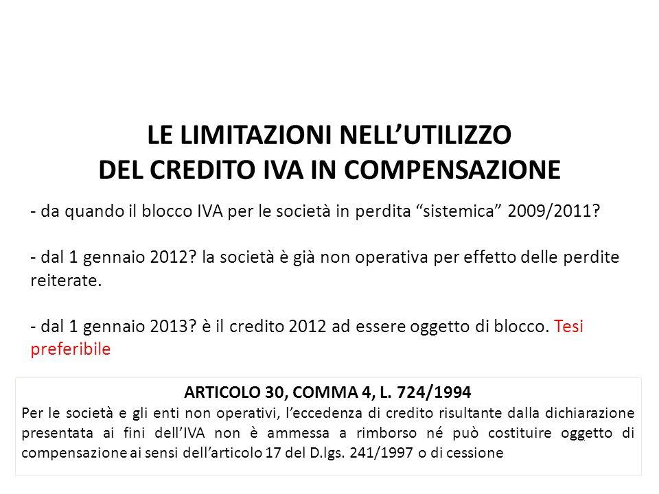 ARTICOLO 30, COMMA 4, L. 724/1994 Per le società e gli enti non operativi, leccedenza di credito risultante dalla dichiarazione presentata ai fini del