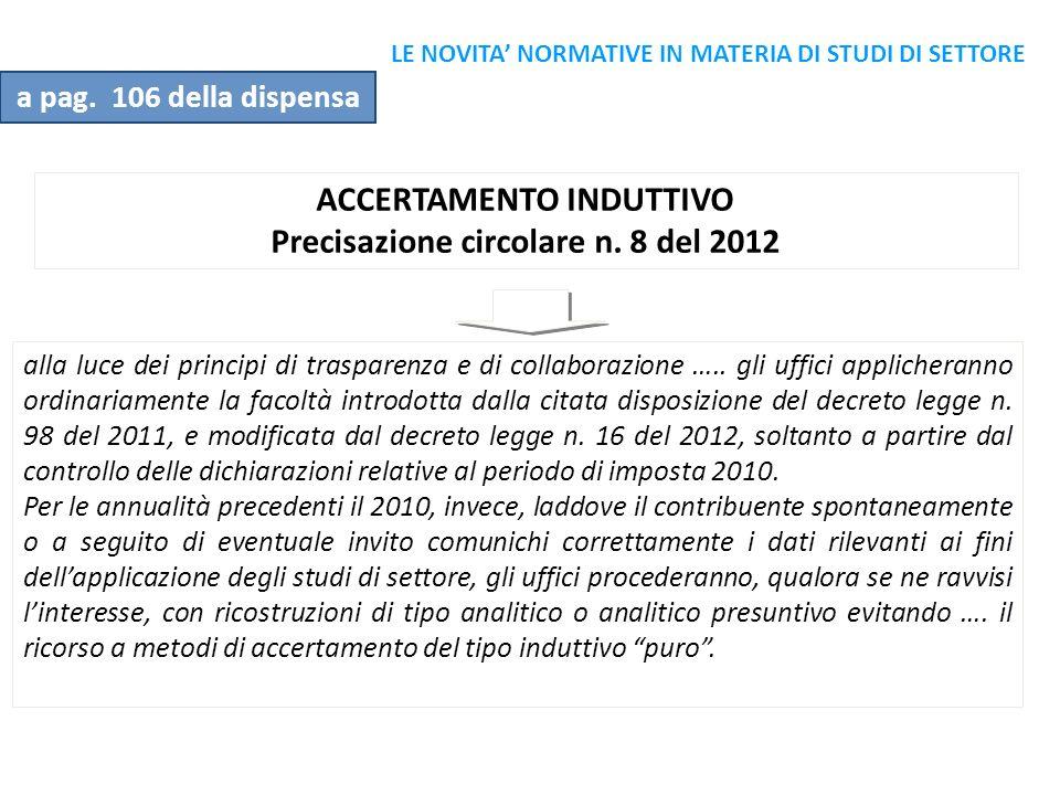 ACCERTAMENTO INDUTTIVO Precisazione circolare n. 8 del 2012 alla luce dei principi di trasparenza e di collaborazione ….. gli uffici applicheranno ord