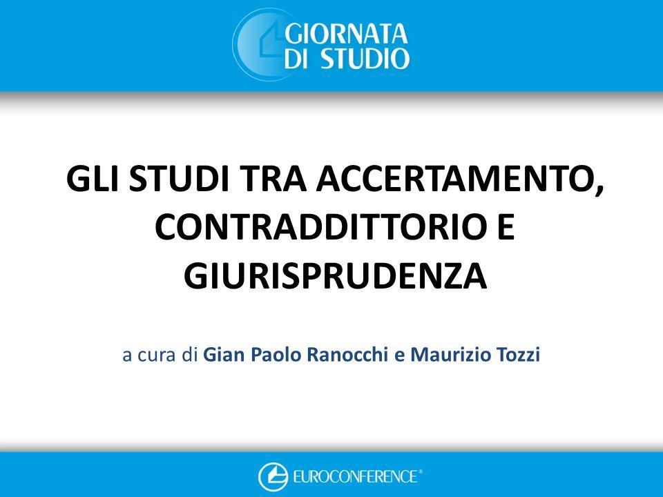 GLI STUDI TRA ACCERTAMENTO, CONTRADDITTORIO E GIURISPRUDENZA a cura di Gian Paolo Ranocchi e Maurizio Tozzi