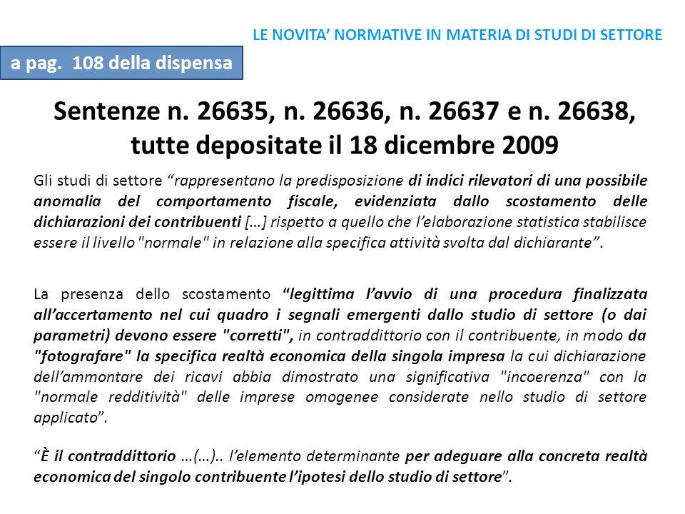 Sentenze n. 26635, n. 26636, n. 26637 e n. 26638, tutte depositate il 18 dicembre 2009 Gli studi di settore rappresentano la predisposizione di indici
