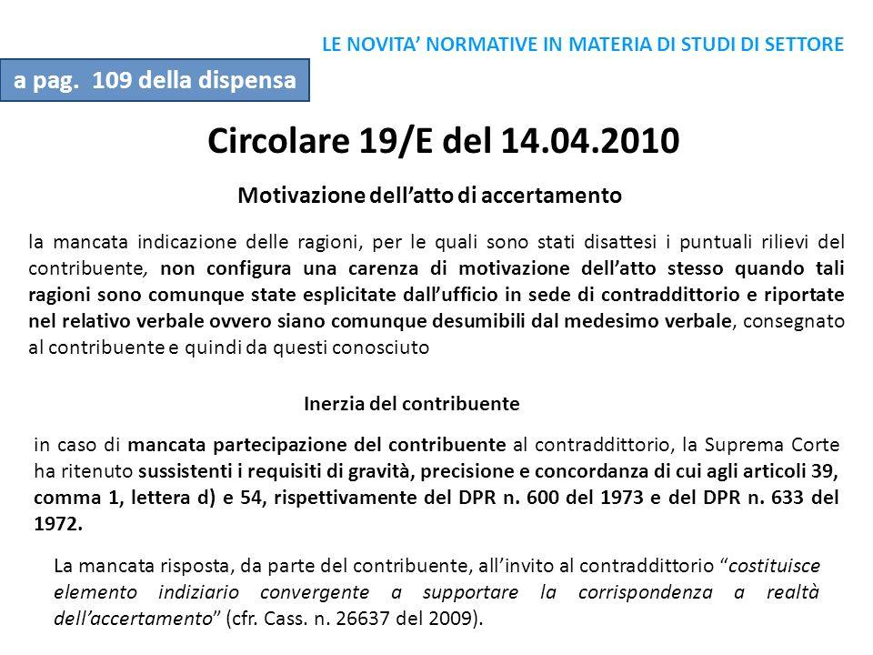 Circolare 19/E del 14.04.2010 Motivazione dellatto di accertamento la mancata indicazione delle ragioni, per le quali sono stati disattesi i puntuali