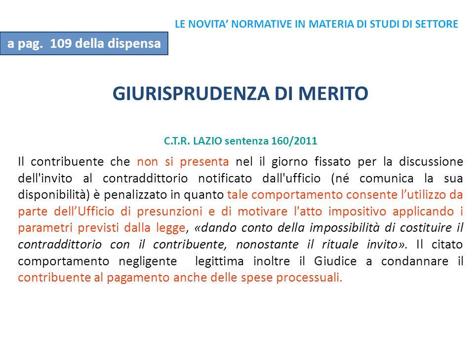GIURISPRUDENZA DI MERITO C.T.R. LAZIO sentenza 160/2011 Il contribuente che non si presenta nel il giorno fissato per la discussione dell'invito al co