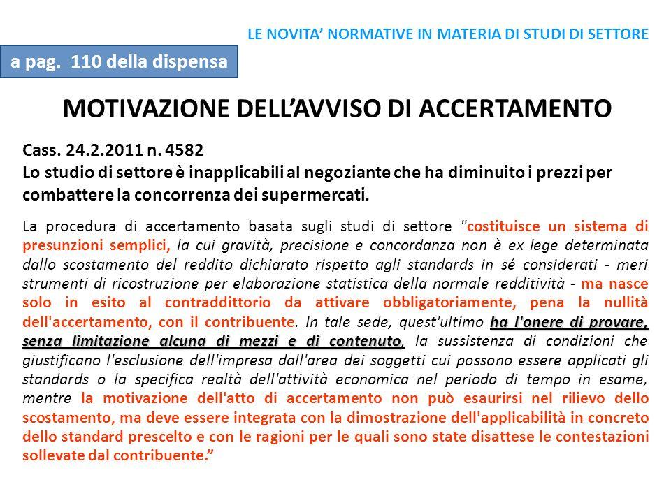 MOTIVAZIONE DELLAVVISO DI ACCERTAMENTO Cass. 24.2.2011 n. 4582 Lo studio di settore è inapplicabili al negoziante che ha diminuito i prezzi per combat