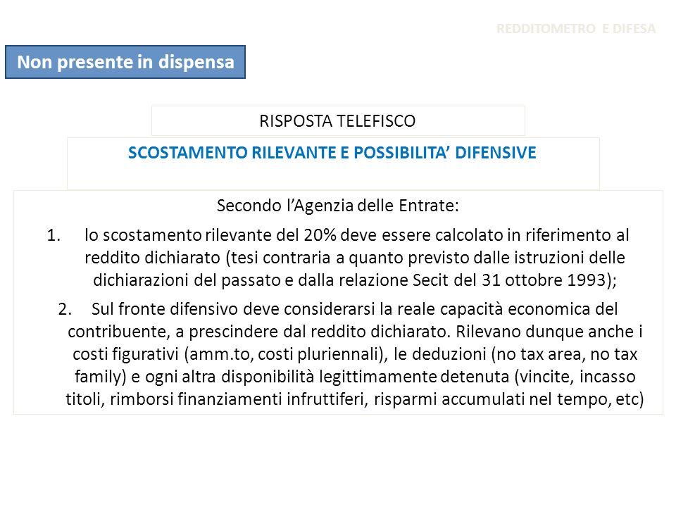 SCOSTAMENTO RILEVANTE E POSSIBILITA DIFENSIVE RISPOSTA TELEFISCO Secondo lAgenzia delle Entrate: 1. lo scostamento rilevante del 20% deve essere calco