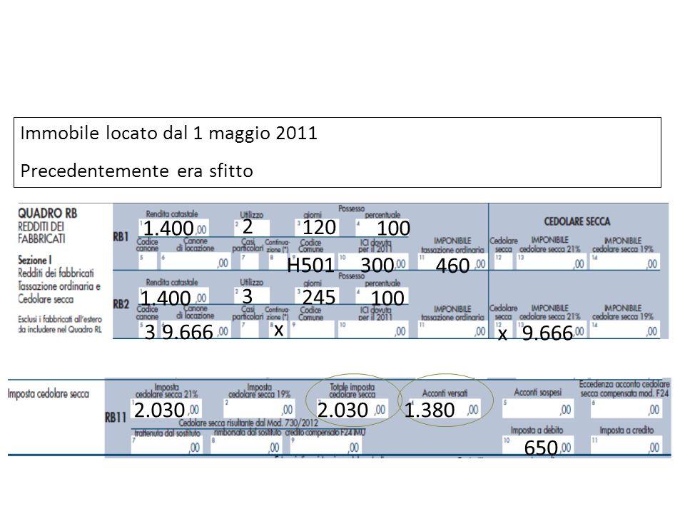 1.400 2 120 100 H501 300 460 1.400 3 245 100 9.6663 x x Immobile locato dal 1 maggio 2011 Precedentemente era sfitto 2.030 1.380 650