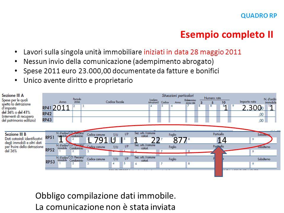 Lavori sulla singola unità immobiliare iniziati in data 28 maggio 2011 Nessun invio della comunicazione (adempimento abrogato) Spese 2011 euro 23.000,