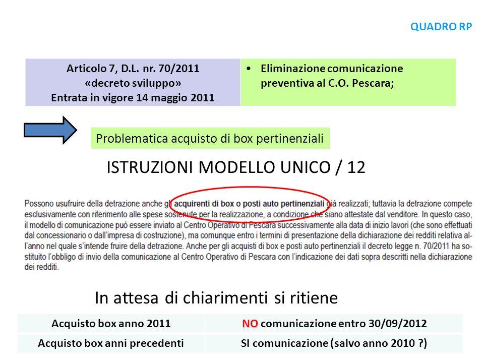 Problematica acquisto di box pertinenziali ISTRUZIONI MODELLO UNICO / 12 Articolo 7, D.L. nr. 70/2011 «decreto sviluppo» Entrata in vigore 14 maggio 2