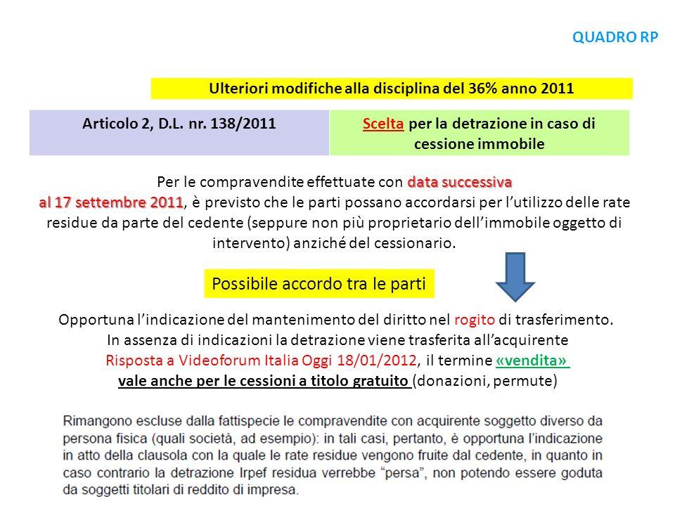 Articolo 2, D.L. nr. 138/2011Scelta per la detrazione in caso di cessione immobile data successiva Per le compravendite effettuate con data successiva
