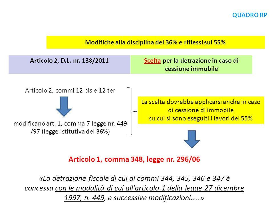 Articolo 2, D.L. nr. 138/2011Scelta per la detrazione in caso di cessione immobile Articolo 2, commi 12 bis e 12 ter modificano art. 1, comma 7 legge