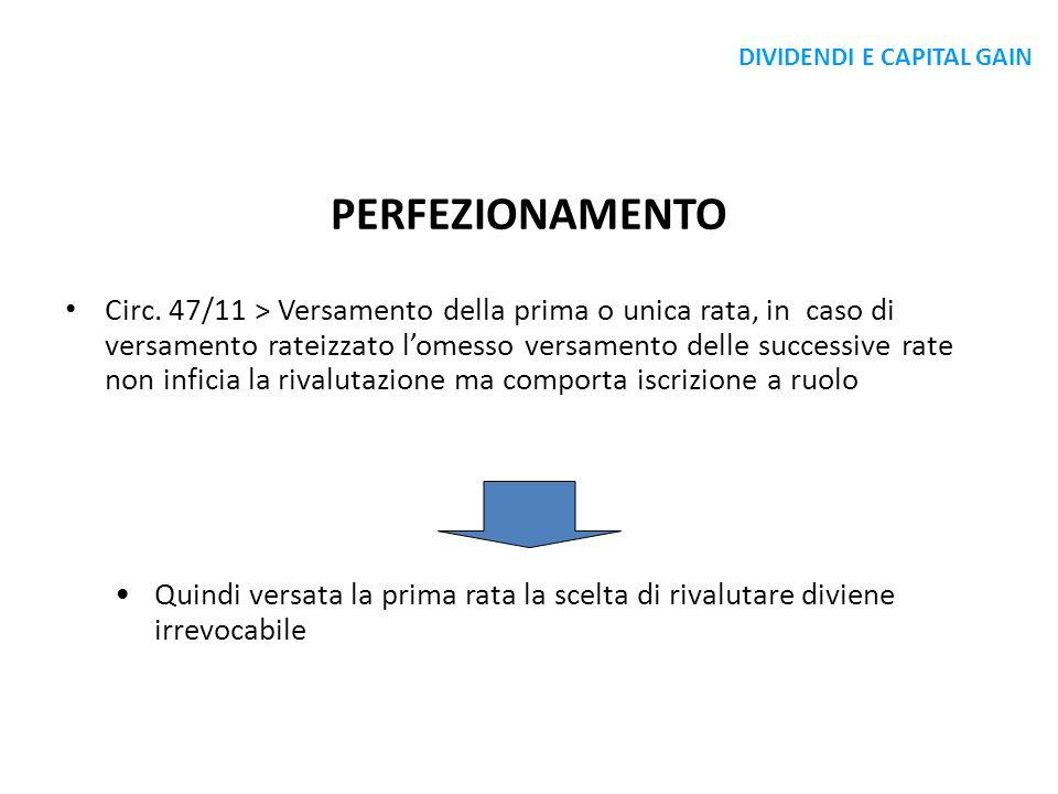 PERFEZIONAMENTO Circ. 47/11 > Versamento della prima o unica rata, in caso di versamento rateizzato lomesso versamento delle successive rate non infic