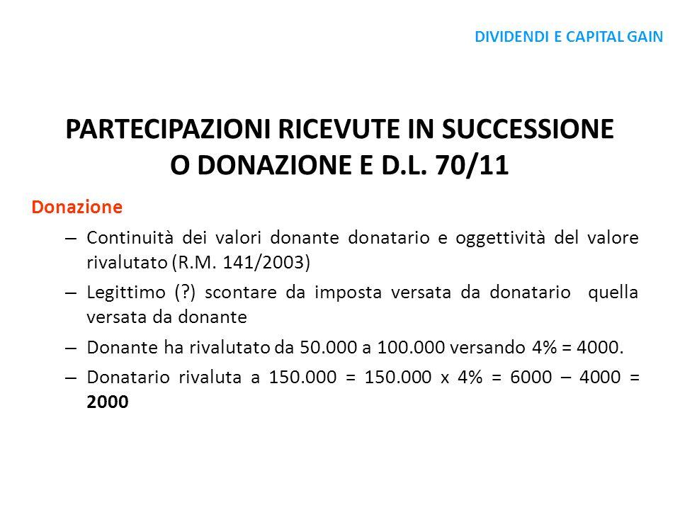 PARTECIPAZIONI RICEVUTE IN SUCCESSIONE O DONAZIONE E D.L. 70/11 Donazione – Continuità dei valori donante donatario e oggettività del valore rivalutat