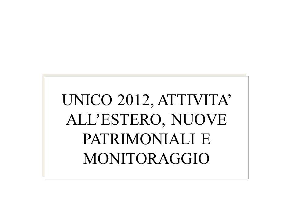 UNICO 2012, ATTIVITA ALLESTERO, NUOVE PATRIMONIALI E MONITORAGGIO