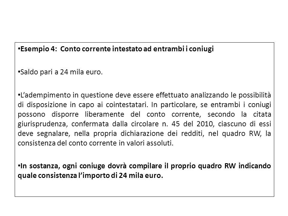 Esempio 4: Conto corrente intestato ad entrambi i coniugi Saldo pari a 24 mila euro. Ladempimento in questione deve essere effettuato analizzando le p