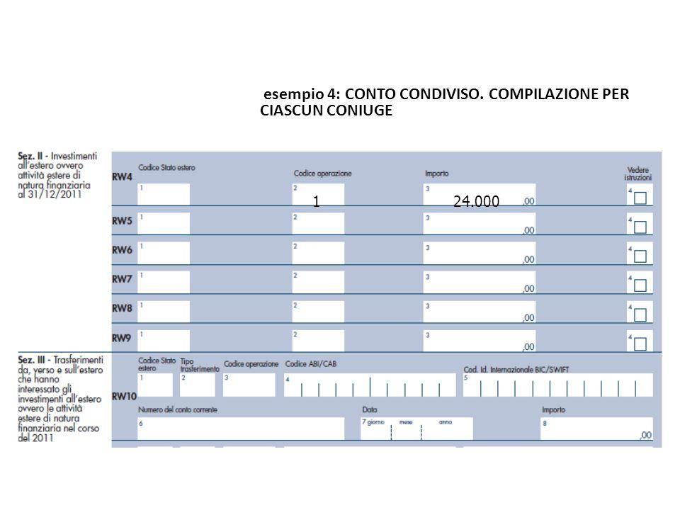 124.000 esempio 4: CONTO CONDIVISO. COMPILAZIONE PER CIASCUN CONIUGE La compilazione
