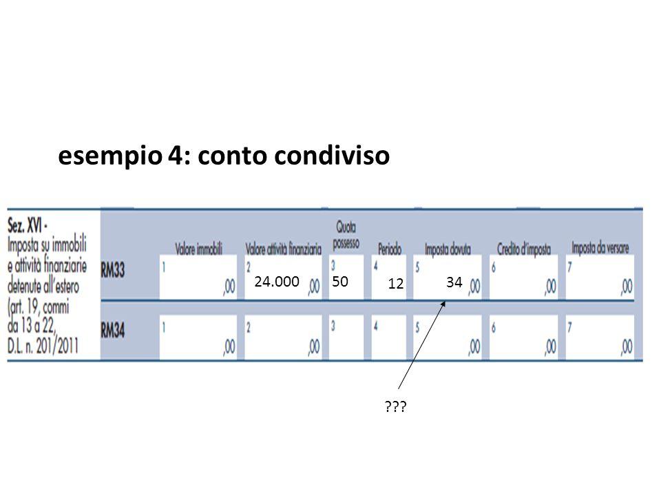 esempio 4: conto condiviso QUADRO RW 24.00050 12 34 ??? La compilazione