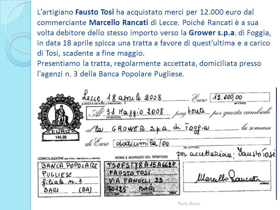 L artigiano Fausto Tosi ha acquistato merci per 12.000 euro dal commerciante Marcello Rancati di Lecce.