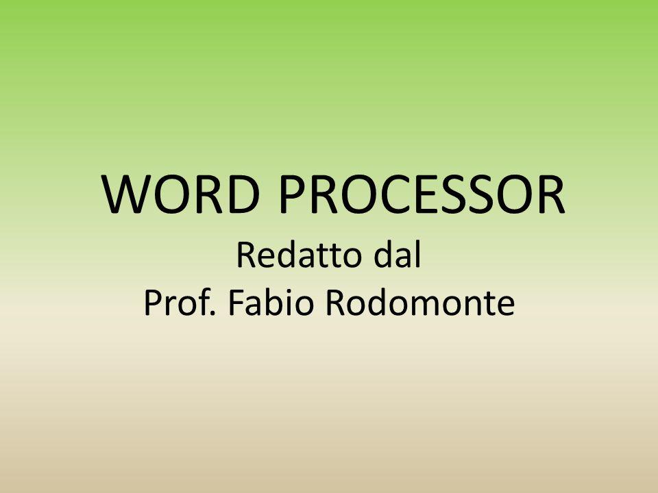 WORD PROCESSOR Redatto dal Prof. Fabio Rodomonte