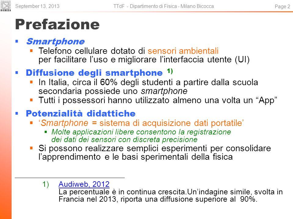Prefazione Smartphone Telefono cellulare dotato di sensori ambientali per facilitare luso e migliorare linterfaccia utente (UI) Diffusione degli smart