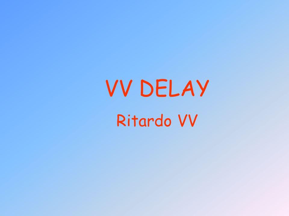 VV DELAY Ritardo VV