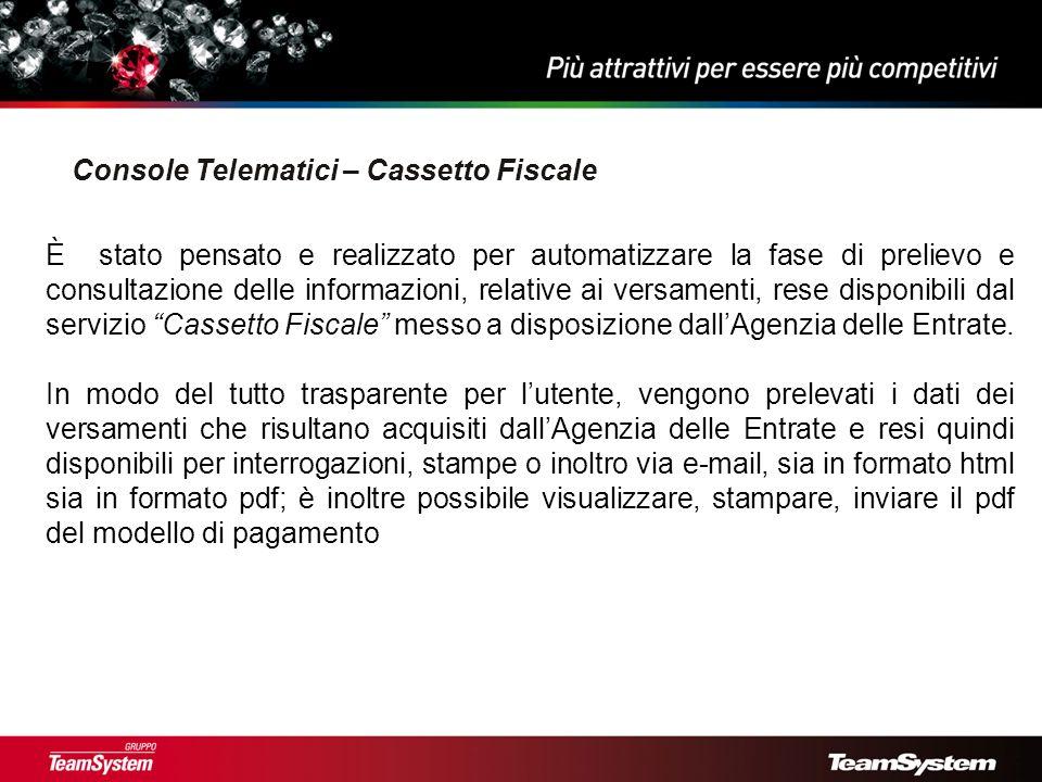Console Telematici – Cassetto Fiscale È stato pensato e realizzato per automatizzare la fase di prelievo e consultazione delle informazioni, relative ai versamenti, rese disponibili dal servizio Cassetto Fiscale messo a disposizione dallAgenzia delle Entrate.