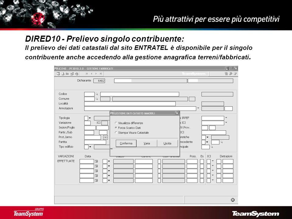 DIRED10 - Prelievo singolo contribuente: Il prelievo dei dati catastali dal sito ENTRATEL è disponibile per il singolo contribuente anche accedendo alla gestione anagrafica terreni/fabbricati.