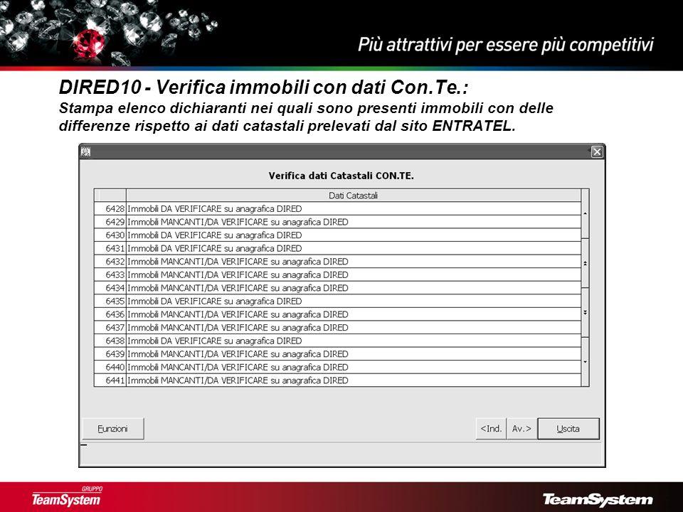 DIRED10 - Verifica immobili con dati Con.Te.: Stampa elenco dichiaranti nei quali sono presenti immobili con delle differenze rispetto ai dati catastali prelevati dal sito ENTRATEL.