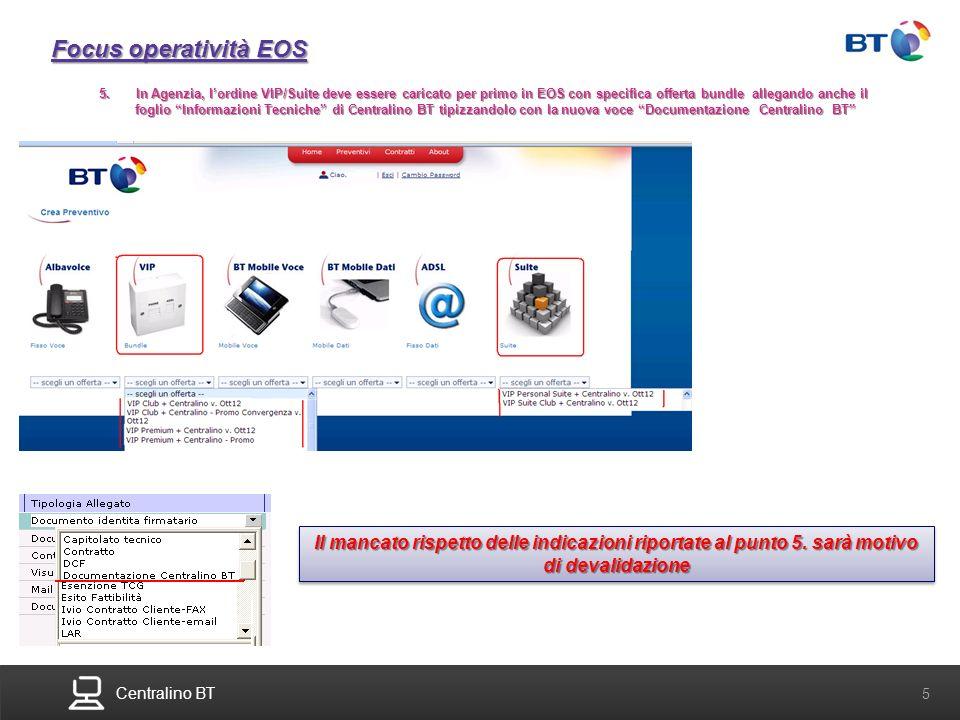 Centralino BT 5 Focus operatività EOS 5. In Agenzia, lordine VIP/Suite deve essere caricato per primo in EOS con specifica offerta bundle allegando an