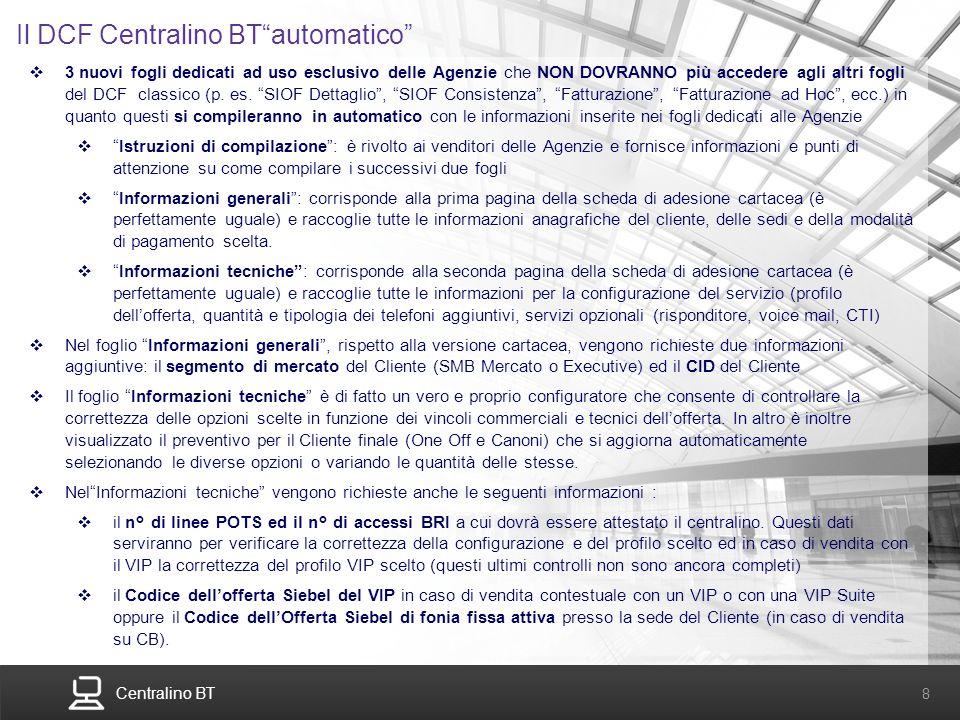 Centralino BT 8 Il DCF Centralino BTautomatico 3 nuovi fogli dedicati ad uso esclusivo delle Agenzie che NON DOVRANNO più accedere agli altri fogli de