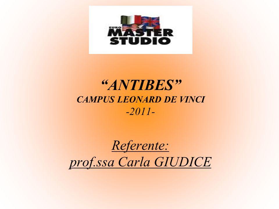 ANTIBES CAMPUS LEONARD DE VINCI -2011- Referente: prof.ssa Carla GIUDICE