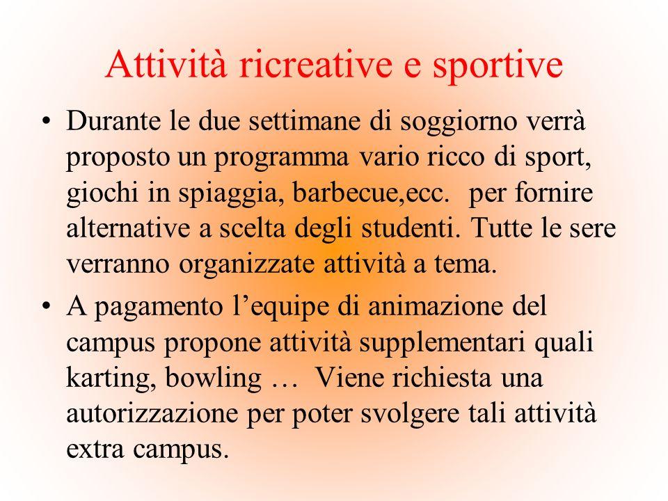 Attività ricreative e sportive Durante le due settimane di soggiorno verrà proposto un programma vario ricco di sport, giochi in spiaggia, barbecue,ec