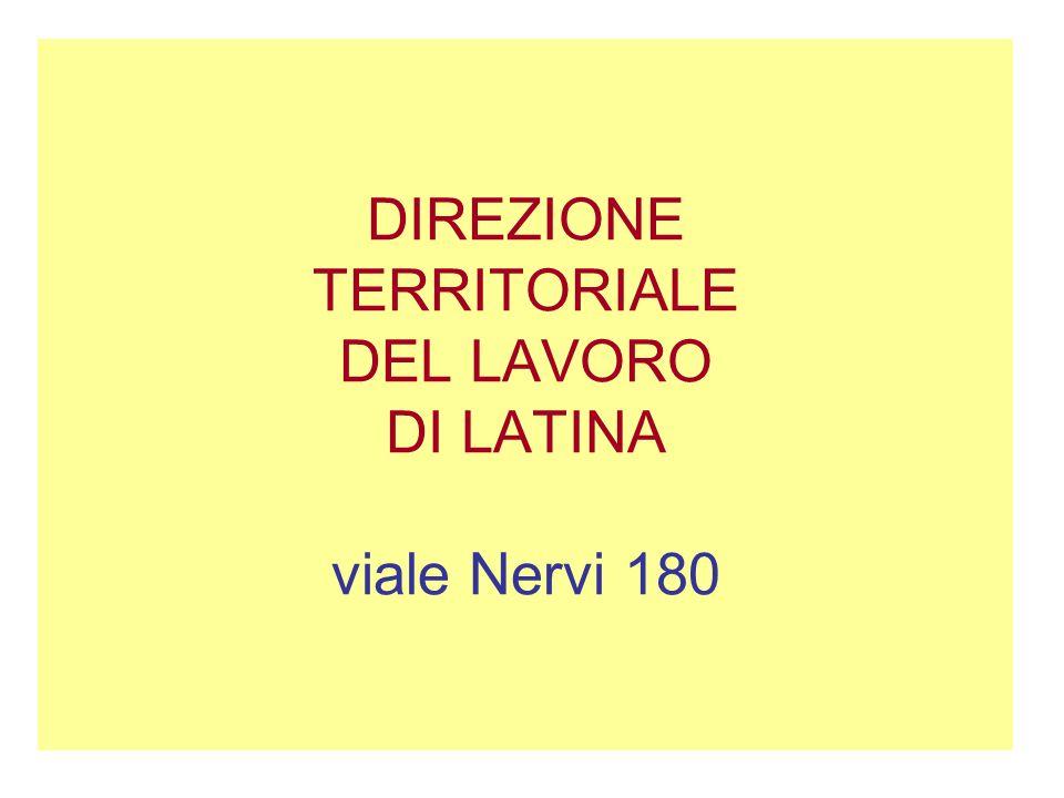 DIREZIONE TERRITORIALE DEL LAVORO DI LATINA viale Nervi 180