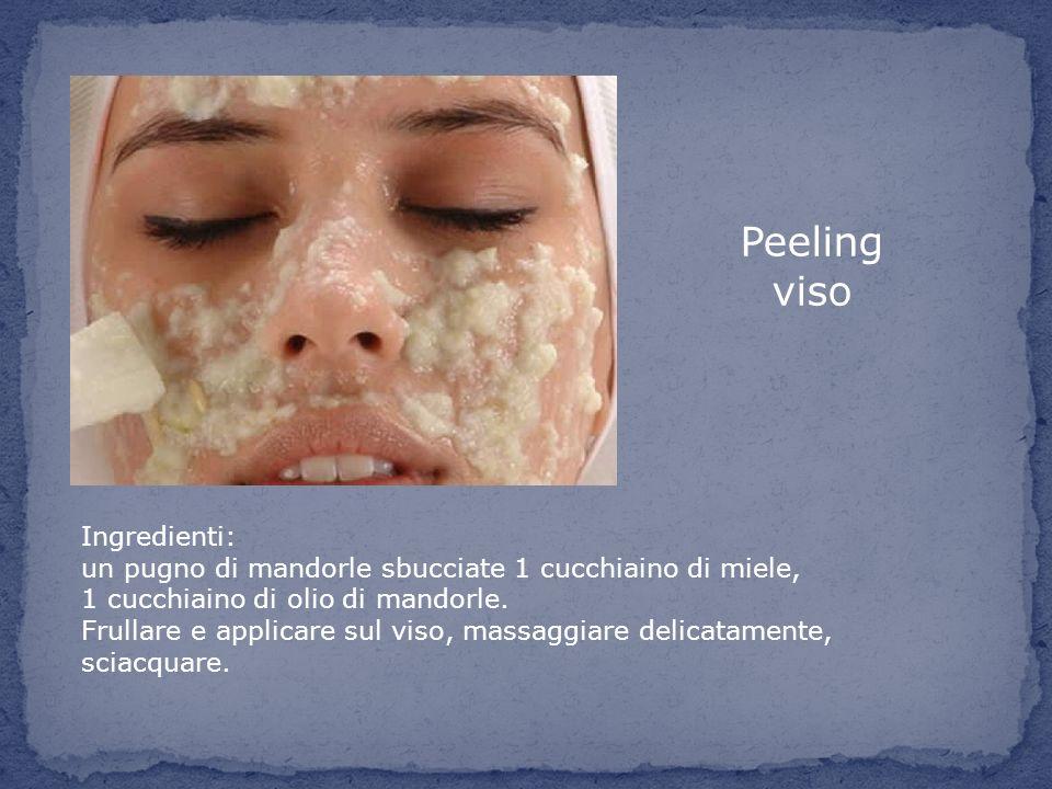 Peeling viso Ingredienti: un pugno di mandorle sbucciate 1 cucchiaino di miele, 1 cucchiaino di olio di mandorle. Frullare e applicare sul viso, massa