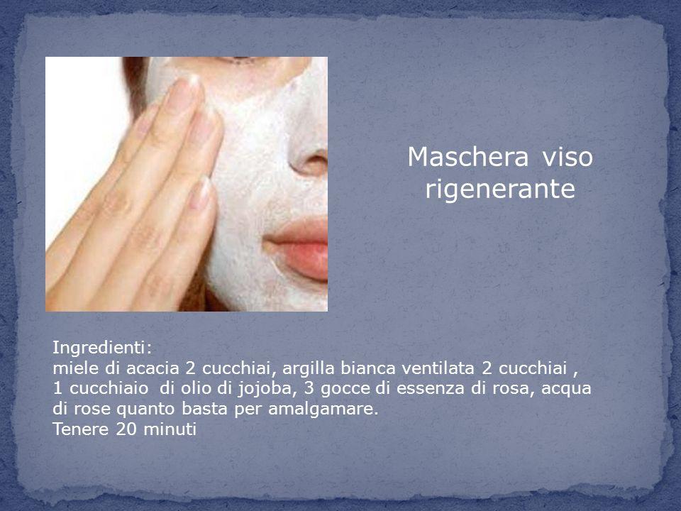 Maschera viso rigenerante Ingredienti: miele di acacia 2 cucchiai, argilla bianca ventilata 2 cucchiai, 1 cucchiaio di olio di jojoba, 3 gocce di esse