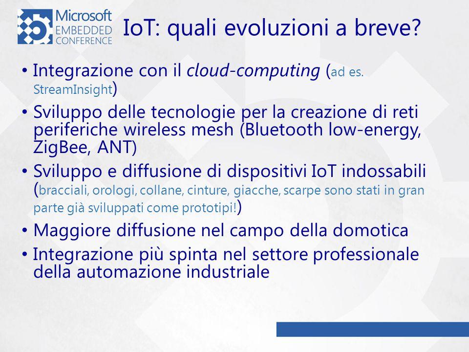 IoT: quali evoluzioni a breve.Integrazione con il cloud-computing ( ad es.