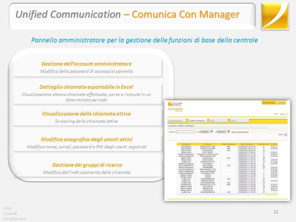 Sales Channel Development 22 Unified Communication – Comunica Con Manager Pannello amministratore per la gestione delle funzioni di base della central