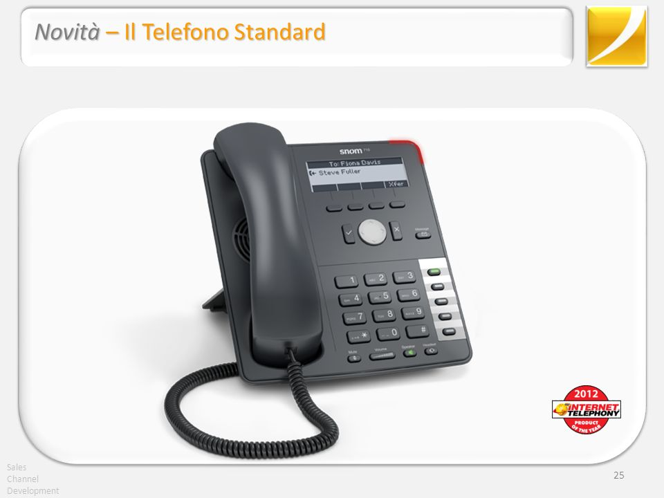 Sales Channel Development 25 Novità – Il Telefono Standard