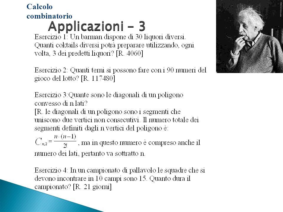Applicazioni - 3 Applicazioni - 3 Calcolo combinatorio