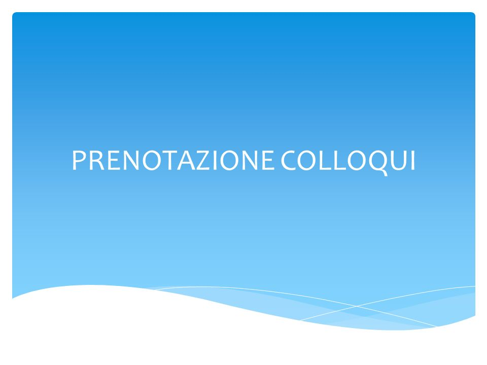 PRENOTAZIONE COLLOQUI