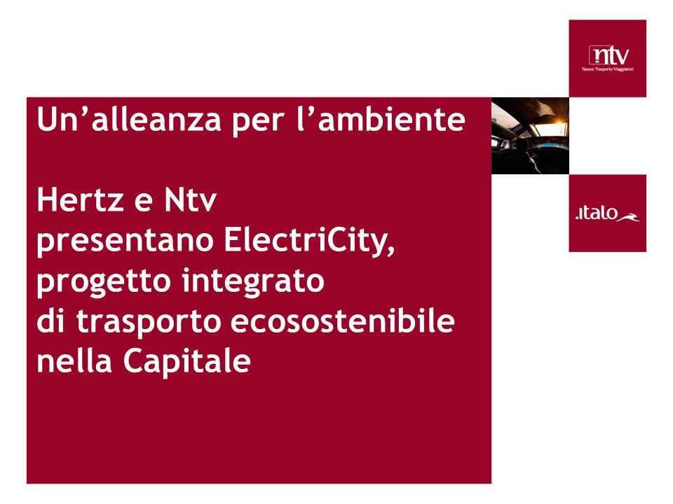 Unalleanza per lambiente Hertz e Ntv presentano ElectriCity, progetto integrato di trasporto ecosostenibile nella Capitale