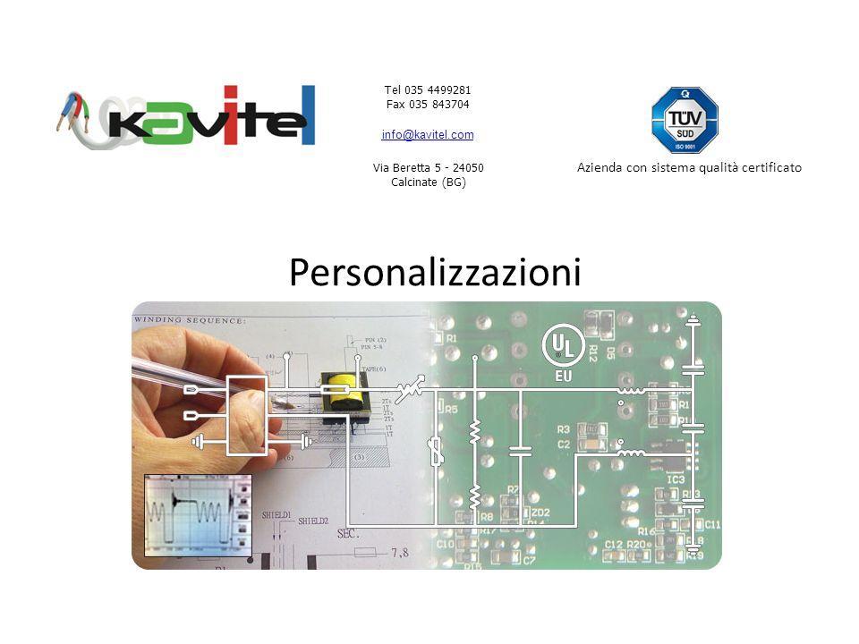 Tel 035 4499281 Fax 035 843704 info@kavitel.com Via Beretta 5 - 24050 Calcinate (BG) Azienda con sistema qualità certificato Personalizzazioni