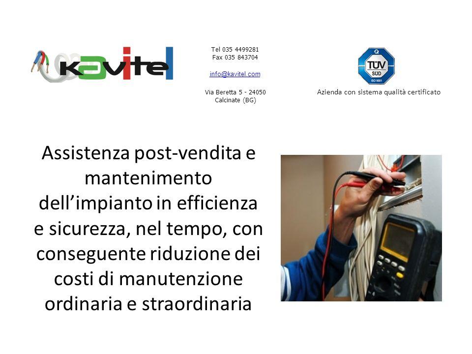 Tel 035 4499281 Fax 035 843704 info@kavitel.com Via Beretta 5 - 24050 Calcinate (BG) Azienda con sistema qualità certificato Assistenza post-vendita e