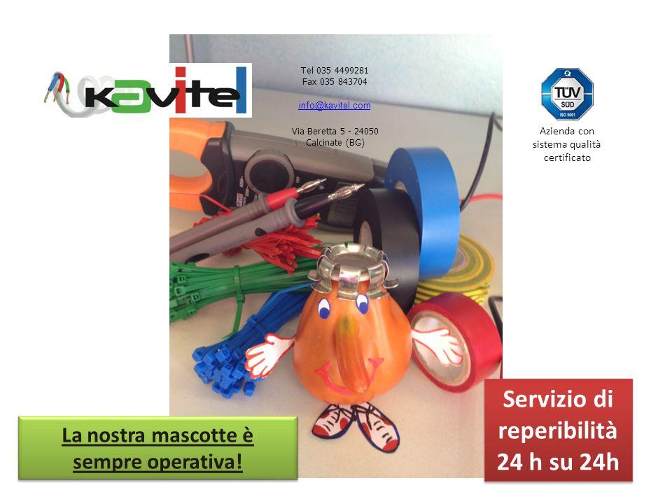 La nostra mascotte è sempre operativa! Tel 035 4499281 Fax 035 843704 info@kavitel.com Via Beretta 5 - 24050 Calcinate (BG) Azienda con sistema qualit