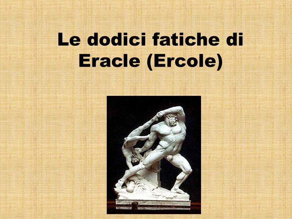 L undicesima fatica Eracle dovette recarsi negli inferi per rubare Cerbero, il cane a tre teste di Ade.