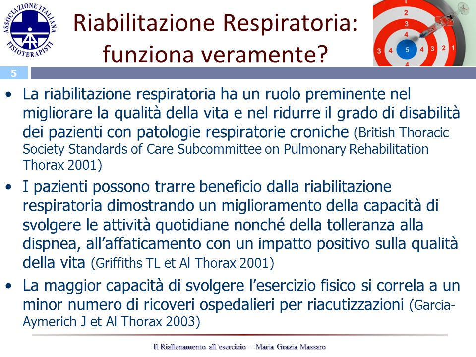 5 Il Riallenamento allesercizio – Maria Grazia Massaro Riabilitazione Respiratoria: funziona veramente? La riabilitazione respiratoria ha un ruolo pre