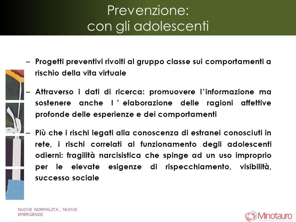 NUOVE NORMALITA, NUOVE EMERGENZE Prevenzione: con gli adolescenti – Progetti preventivi rivolti al gruppo classe sui comportamenti a rischio della vit