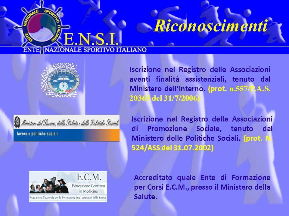 Riconoscimenti Iscrizione nel Registro delle Associazioni aventi finalità assistenziali, tenuto dal Ministero dellInterno. (prot. n.557/P.A.S. 20365 d