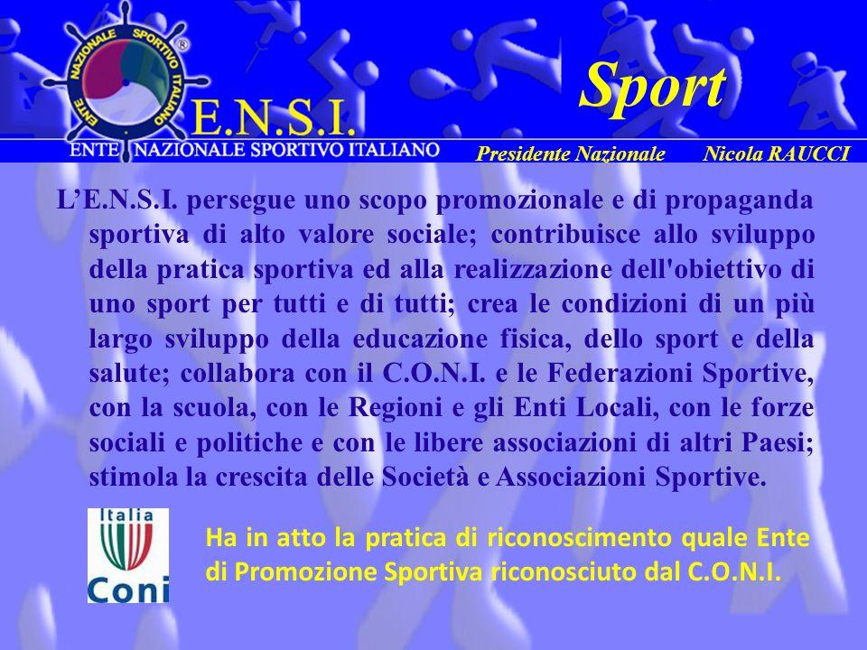 LE.N.S.I. persegue uno scopo promozionale e di propaganda sportiva di alto valore sociale; contribuisce allo sviluppo della pratica sportiva ed alla r