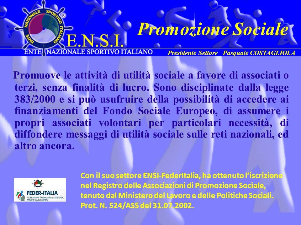 Promuove le attività di utilità sociale a favore di associati o terzi, senza finalità di lucro. Sono disciplinate dalla legge 383/2000 e si può usufru