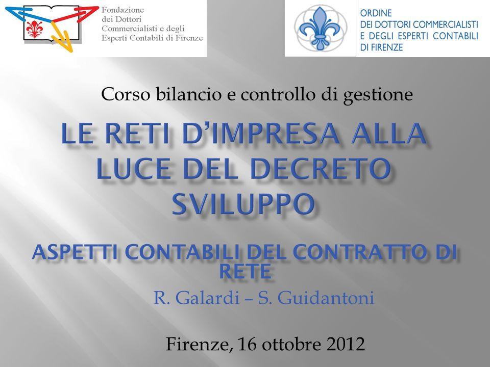 Corso bilancio e controllo di gestione Firenze, 16 ottobre 2012 ASPETTI CONTABILI DEL CONTRATTO DI RETE R.